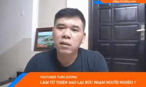 YouTuber Tuấn Dương là ai ? Làm từ thiện hay câu view kiếm tiền ?