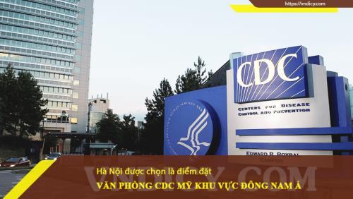 Văn phòng CDC Mỹ khu vực Đông Nam Á đặt tại Hà Nội