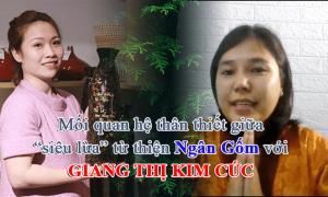 """Mối quan hệ của Giang Thị Kim Cúc với """"siêu lừa từ thiện"""" Ngân Gốm"""