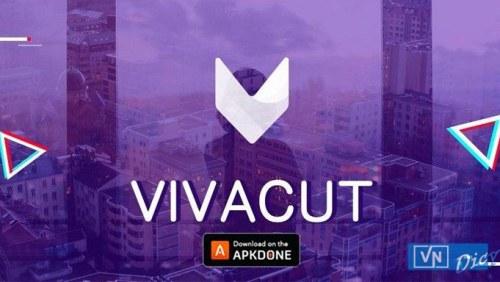 VivaCut Pro – Ứng dụng chỉnh sửa video không thể bỏ qua